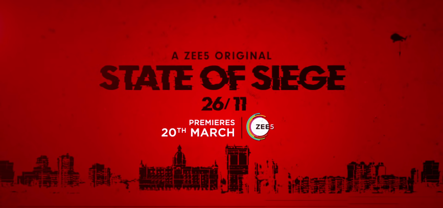 State of Seige 26/11- Zee5